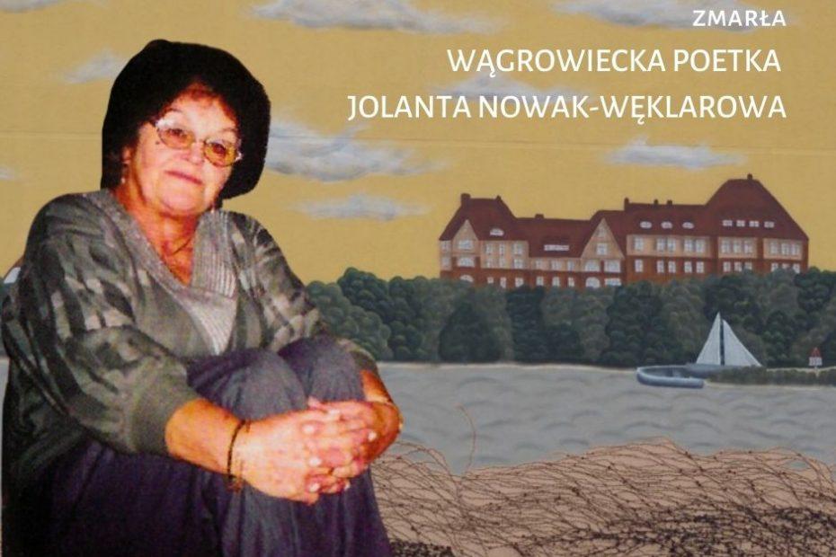 Jolanta Nowak-Węklarowa (ur. 9 grudnia 1940 r., zm. 12 stycznia 2016 r.). Wągrowiecka poetka, pedagog, dziennikarka, regionalistka, radna Rady Miejskiej. W 1970zadebiutowałajako poetka tomemMoje ręce. Łącznie wydała 23 tomy poetyckie. W 1991 opublikowała zbióropowiadańBuntownice. W grudniu 2020 ukazał się pośmiertnie tom jej niepublikowanych wcześniej poezjiMówię o sobie ciszą. Jej wiersze przetłumaczono łącznie na 19 języków. Aktualnie powstaje mural, na którym umieszczono fragment Jej poezji.