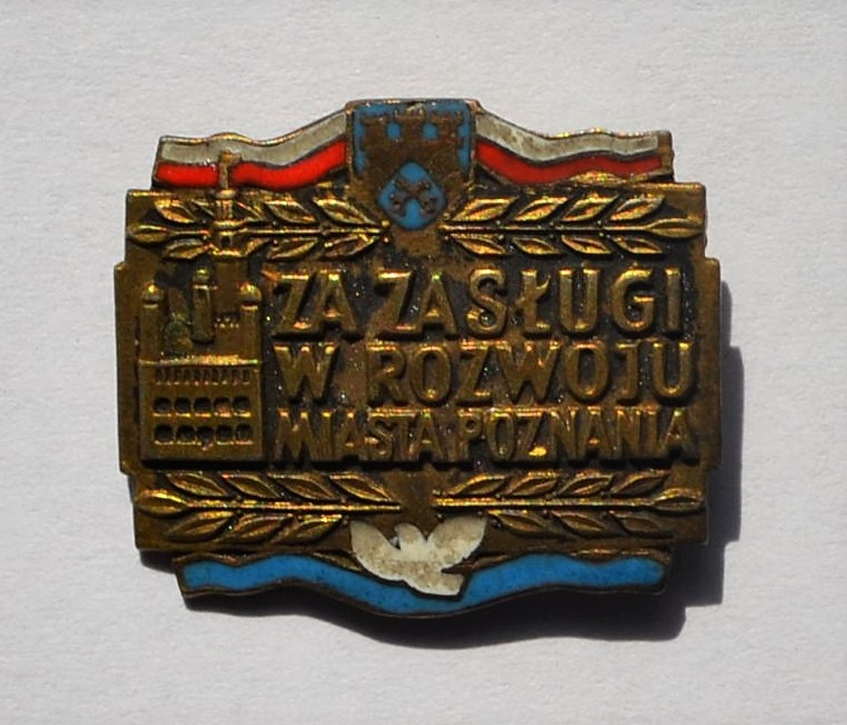 Odznaka Zbigniewa Orywała: Złota Odznaka Honorowa za Zasługi w Rozwoju miasta Poznania 1958 (sygn. MRW-RN/357).