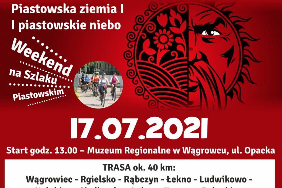 Zapraszamy na rajd rowerowy PIASTOWSKA ZIEMIA | PIASTOWSKIE NIEBO. Start: przy Muzeum, ul. Opacka, 17 lipca o 13.00. Zapisy do 15 lipca: Iwona Balcerowicz, tel. 663 648 876, e-mail: ibalcerowicz@poczta.fm